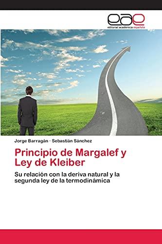 9783659073731: Principio de Margalef y Ley de Kleiber: Su relación con la deriva natural y la segunda ley de la termodinámica