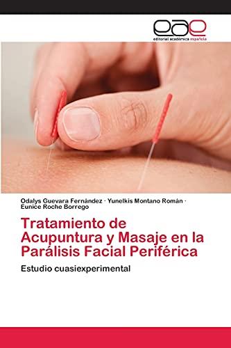 9783659073793: Tratamiento de Acupuntura y Masaje en la Parálisis Facial Periférica: Estudio cuasiexperimental (Spanish Edition)