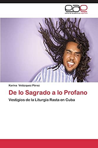 9783659073977: De lo Sagrado a lo Profano: Vestigios de la Liturgia Rasta en Cuba (Spanish Edition)