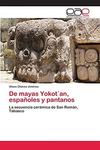 de Mayas Yokotan, Espanoles y Pantanos: Ulises Chávez Jimà nez