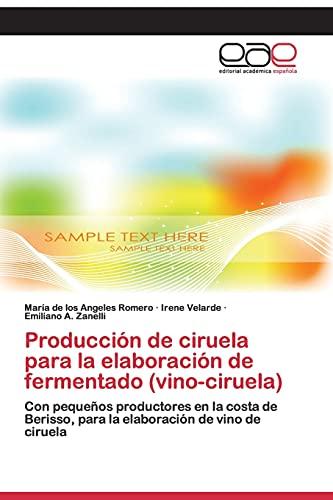 9783659074363: Producción de ciruela para la elaboración de fermentado (vino-ciruela): Con pequeños productores en la costa de Berisso, para la elaboración de vino de ciruela (Spanish Edition)