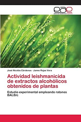 Actividad leishmanicida de extractos alcohólicos obtenidos de plantas: Estudio experimental ...