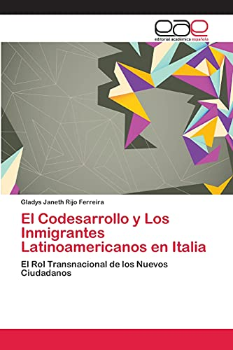 El Codesarrollo y Los Inmigrantes Latinoamericanos En Italia: Gladys Janeth Rijo Ferreira