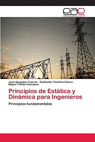 9783659075148: Principios de Estática y Dinámica para Ingenieros: Principios fundamentales