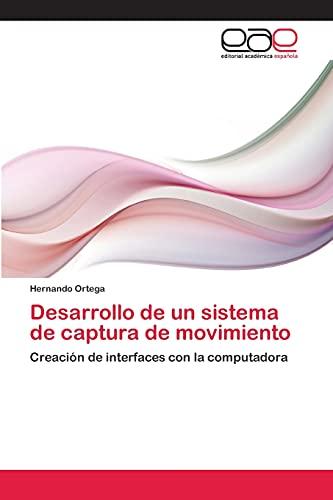 9783659075902: Desarrollo de un sistema de captura de movimiento: Creación de interfaces con la computadora (Spanish Edition)