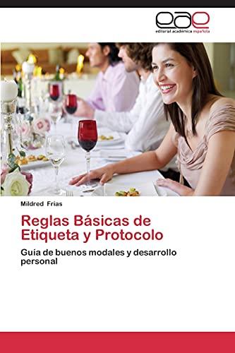 Reglas Basicas de Etiqueta y Protocolo (Paperback): Frias Mildred