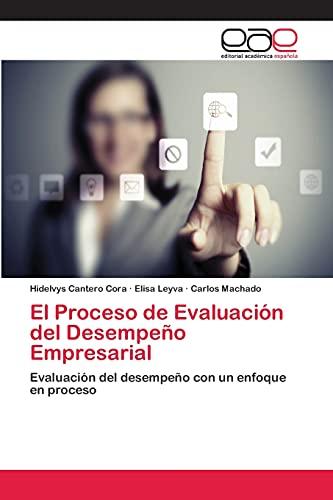 9783659076442: El Proceso de Evaluación del Desempeño Empresarial: Evaluación del desempeño con un enfoque en proceso (Spanish Edition)