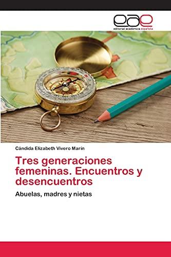 Tres Generaciones Femeninas. Encuentros y Desencuentros: Cándida Elizabeth Vivero MarÃn