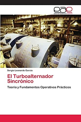 9783659076756: El Turboalternador Sincrónico: Teoría y Fundamentos Operativos Prácticos (Spanish Edition)