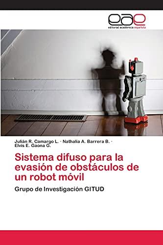 9783659077272: Sistema Difuso Para La Evasion de Obstaculos de Un Robot Movil