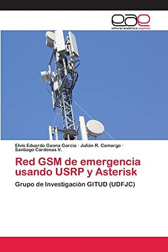 Red GSM de Emergencia Usando Usrp y: Elvis Eduardo Gaona
