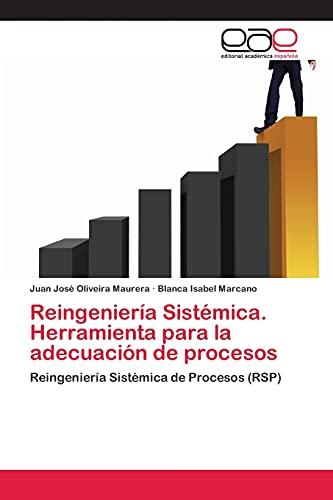 9783659077500: Reingeniería Sistémica. Herramienta para la adecuación de procesos: Reingeniería Sistémica de Procesos (RSP) (Spanish Edition)
