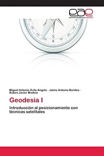 9783659077630: Geodesia I: Introducción al posicionamiento con técnicas satelitales