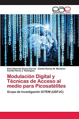 9783659077937: Modulación Digital y Técnicas de Acceso al medio para Picosatélites: Grupo de Investigación GITEM (UDFJC) (Spanish Edition)