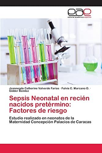 9783659078118: Sepsis Neonatal en recién nacidos pretérmino: Factores de riesgo: Estudio realizado en neonatos de la Maternidad Concepción Palacios de Caracas (Spanish Edition)