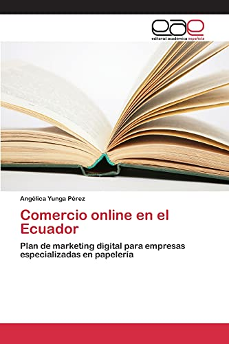 9783659078132: Comercio online en el Ecuador: Plan de marketing digital para empresas especializadas en papelería (Spanish Edition)