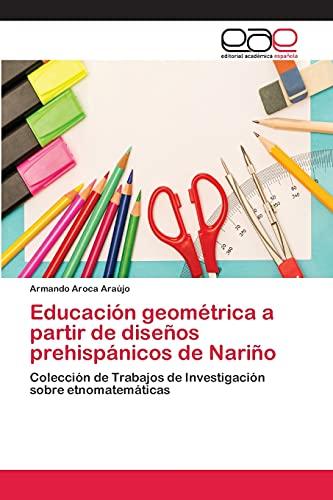 9783659078408: Educacion Geometrica a Partir de Disenos Prehispanicos de Narino