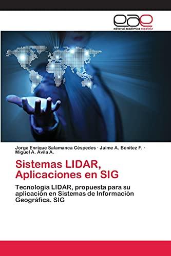 Sistemas LIDAR, Aplicaciones en SIG: Tecnología LIDAR, propuesta para su aplicación ...