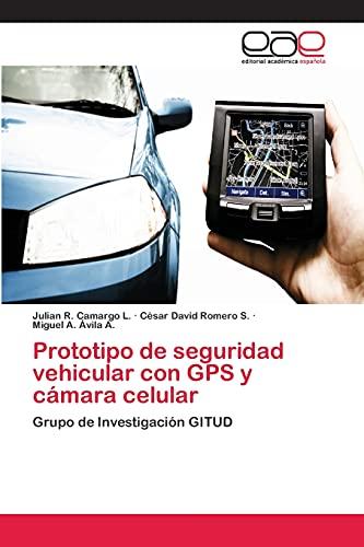 9783659079177: Prototipo de seguridad vehicular con GPS y cámara celular: Grupo de Investigación GITUD (Spanish Edition)