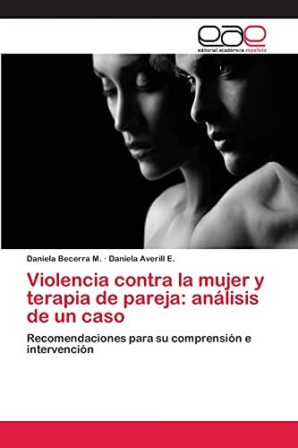 9783659079368: Violencia contra la mujer y terapia de pareja: análisis de un caso