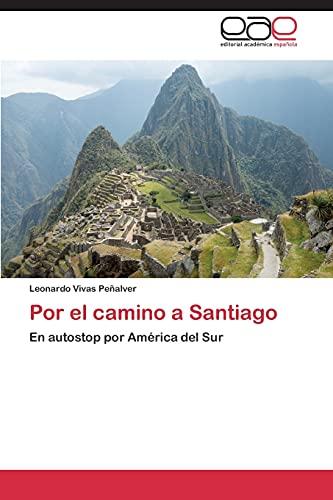 9783659080104: Por el camino a Santiago: En autostop por América del Sur (Spanish Edition)