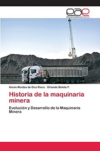 9783659080142: Historia de la maquinaria minera: Evolución y Desarrollo de la Maquinaria Minera (Spanish Edition)