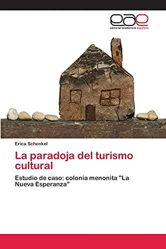 9783659080487: La Paradoja del Turismo Cultural
