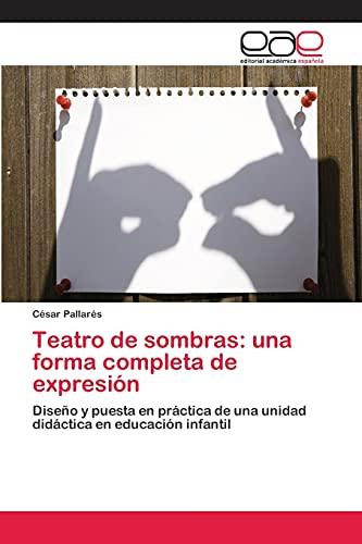 9783659080975: Teatro de sombras: una forma completa de expresión (Spanish Edition)