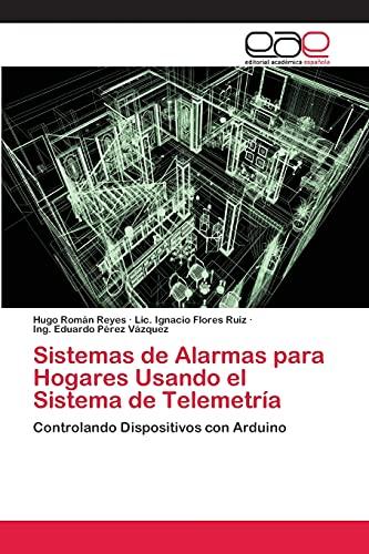 9783659081361: Sistemas de Alarmas para Hogares Usando el Sistema de Telemetría: Controlando Dispositivos con Arduino