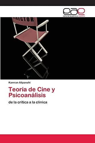 9783659081392: Teoría de Cine y Psicoanálisis: de la crítica a la clínica (Spanish Edition)