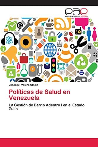 9783659082450: Políticas de Salud en Venezuela: La Gestión de Barrio Adentro I en el Estado Zulia (Spanish Edition)