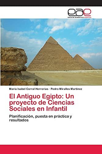 9783659082900: El Antiguo Egipto: Un proyecto de Ciencias Sociales en Infantil (Spanish Edition)