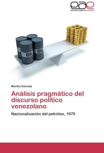 9783659083037: Análisis pragmático del discurso político venezolano: Nacionalización del petróleo, 1975 (Spanish Edition)