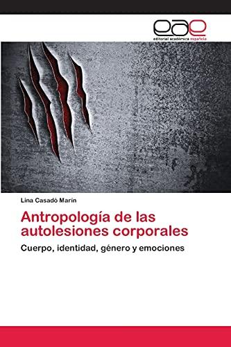 9783659083235: Antropología de las autolesiones corporales: Cuerpo, identidad, género y emociones (Spanish Edition)