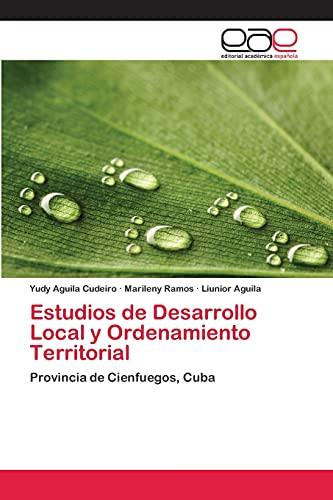 Estudios de Desarrollo Local y Ordenamiento Territorial: Yudy Aguila Cudeiro