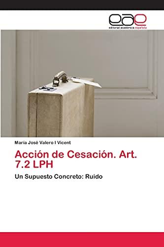 9783659083891: Acción de Cesación. Art. 7.2 LPH: Un Supuesto Concreto: Ruido (Spanish Edition)