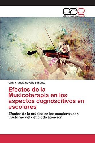 9783659083914: Efectos de la Musicoterapia en los aspectos cognoscitivos en escolares