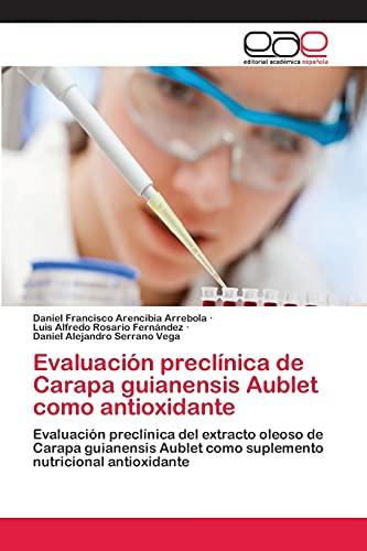 Evaluación preclínica de Carapa guianensis Aublet como antioxidante: Evaluación preclínica del ...