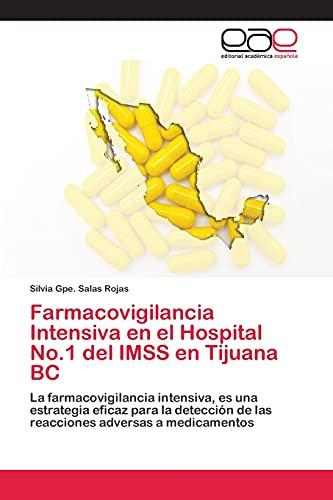 9783659084027: Farmacovigilancia Intensiva en el Hospital No.1 del IMSS en Tijuana BC: La farmacovigilancia intensiva, es una estrategia eficaz para la detección de ... adversas a medicamentos (Spanish Edition)