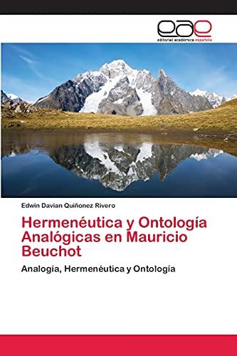 9783659084157: Hermenéutica y Ontología Analógicas en Mauricio Beuchot (Spanish Edition)