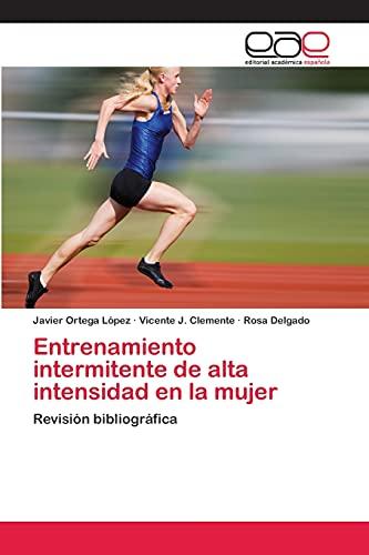 Entrenamiento intermitente de alta intensidad en la mujer: Revisión bibliográfica (...