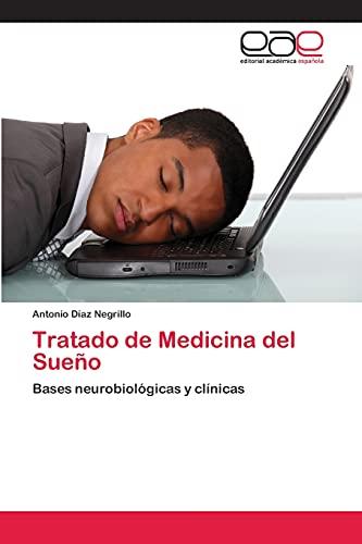 9783659084447: Tratado de Medicina del Sueño: Bases neurobiológicas y clínicas (Spanish Edition)