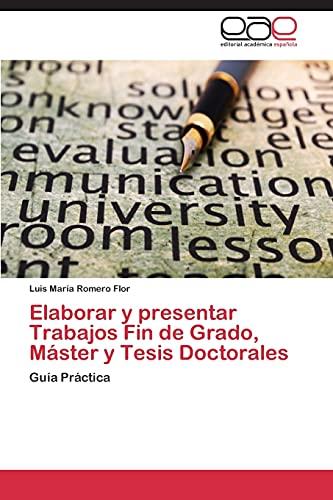 9783659084973: Elaborar y Presentar Trabajos Fin de Grado, Master y Tesis Doctorales
