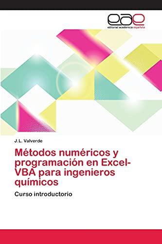 9783659085291: Métodos numéricos y programación en Excel-VBA para ingenieros químicos: Curso introductorio (Spanish Edition)
