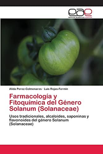 Farmacologia y Fitoquimica del Genero Solanum (Solanaceae): Alida Perez-Colmenares