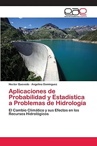 Aplicaciones de Probabilidad y Estadística a Problemas de Hidrología: Hector Quevedo