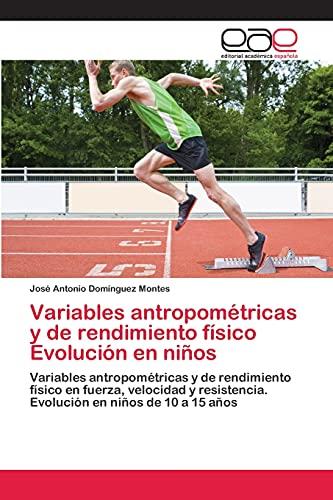 9783659085512: Variables Antropometricas y de Rendimiento Fisico Evolucion En Ninos
