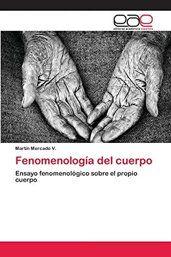 9783659085543: Fenomenología del cuerpo: Ensayo fenomenológico sobre el propio cuerpo (Spanish Edition)