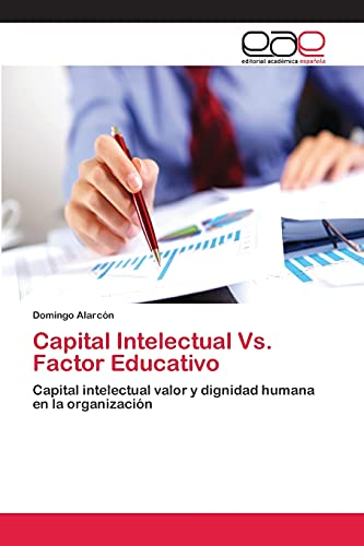 Capital Intelectual vs. Factor Educativo: Domingo Alarcà n