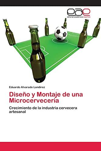 9783659086267: Diseño y Montaje de una Microcerveceria: Crecimiento de la industria cervecera artesanal (Spanish Edition)